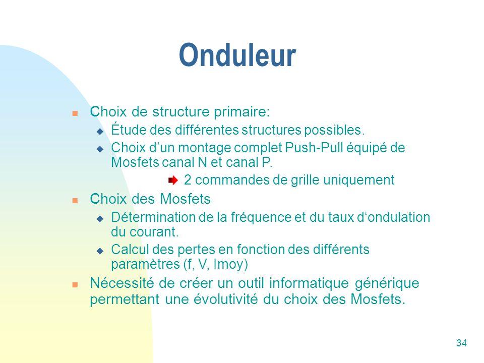 Onduleur Choix de structure primaire: Choix des Mosfets