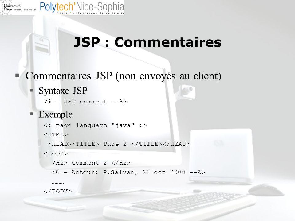 JSP : Commentaires Commentaires JSP (non envoyés au client)