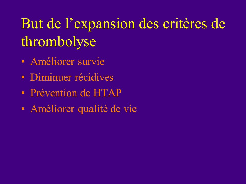 But de l'expansion des critères de thrombolyse