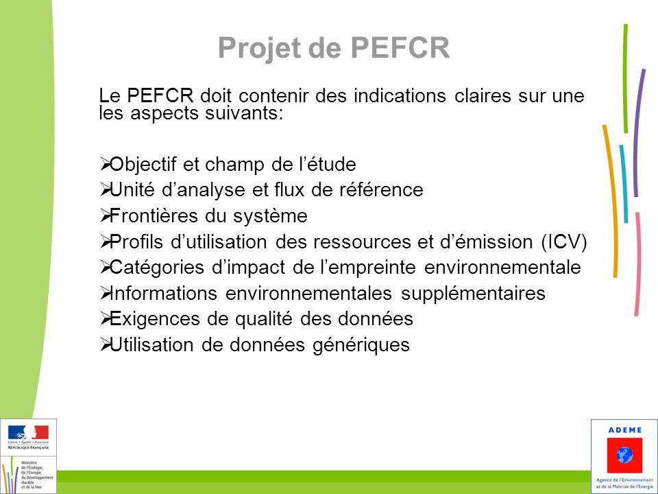 Projet de PEFCR Le PEFCR doit contenir des indications claires sur une les aspects suivants: Objectif et champ de l'étude.