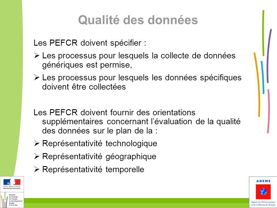 Qualité des données Les PEFCR doivent spécifier :