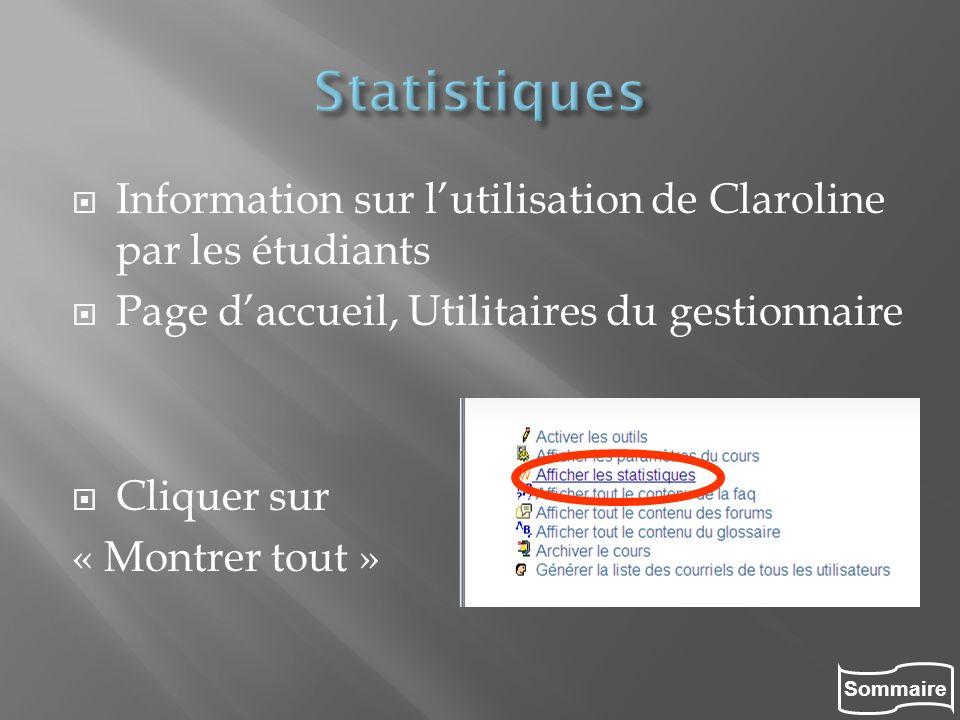 Statistiques Information sur l'utilisation de Claroline par les étudiants. Page d'accueil, Utilitaires du gestionnaire.