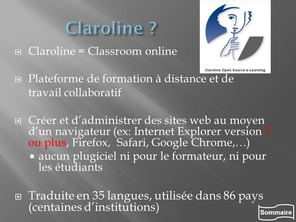 Claroline Claroline = Classroom online. Plateforme de formation à distance et de. travail collaboratif.
