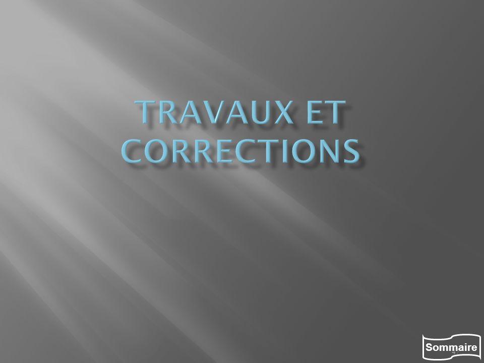 Travaux et corrections