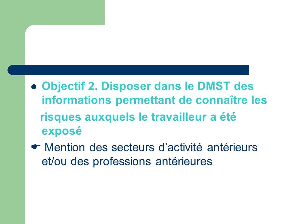 Objectif 2. Disposer dans le DMST des informations permettant de connaître les
