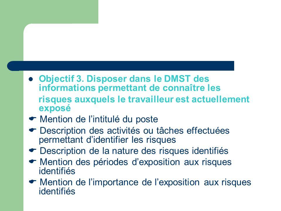 Objectif 3. Disposer dans le DMST des informations permettant de connaître les