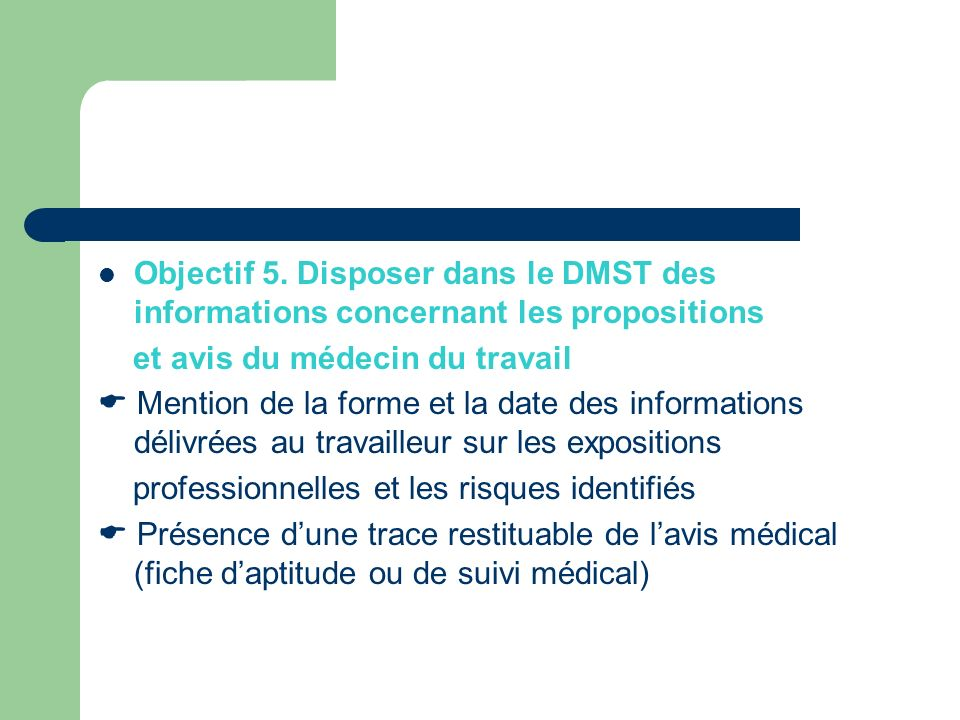 Objectif 5. Disposer dans le DMST des informations concernant les propositions