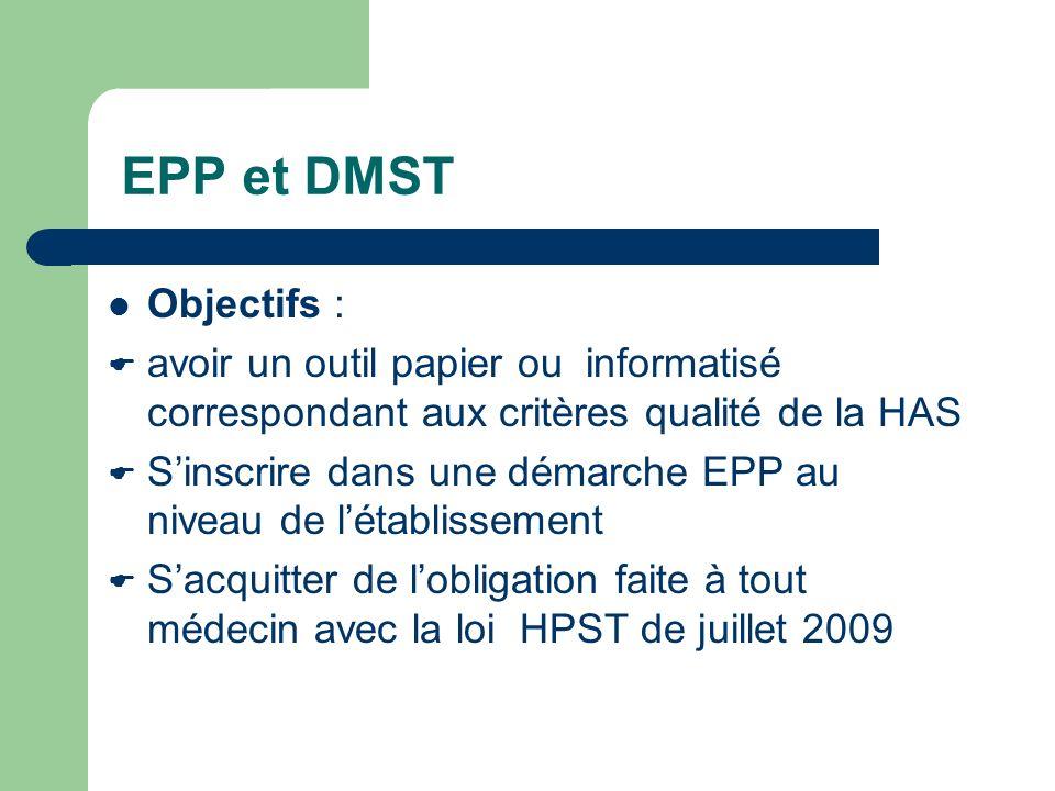 EPP et DMST Objectifs : avoir un outil papier ou informatisé correspondant aux critères qualité de la HAS.
