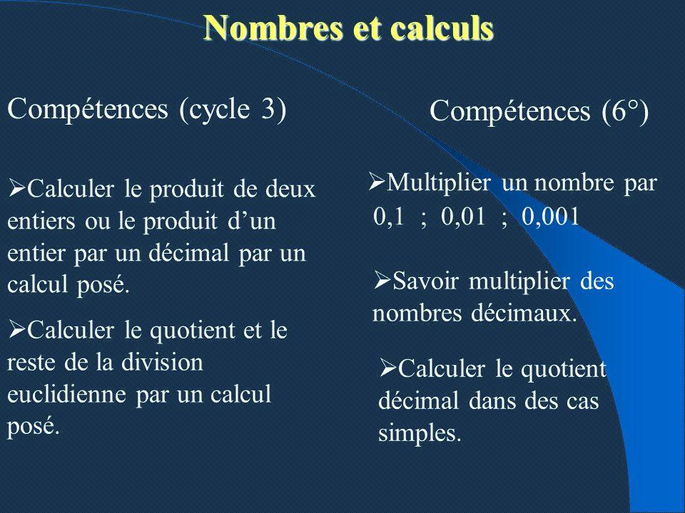 Nombres et calculs Compétences (cycle 3) Compétences (6°)