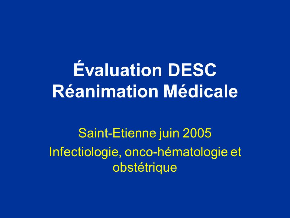 Évaluation DESC Réanimation Médicale