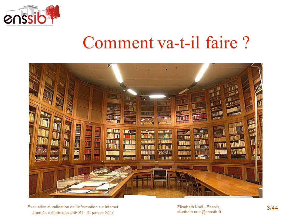 Comment va-t-il faire . Evaluation et validation de l'information sur Internet.