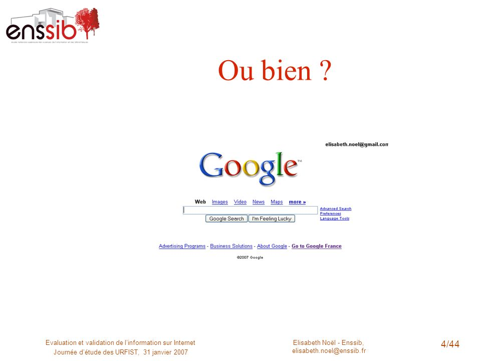 Ou bien . Evaluation et validation de l'information sur Internet