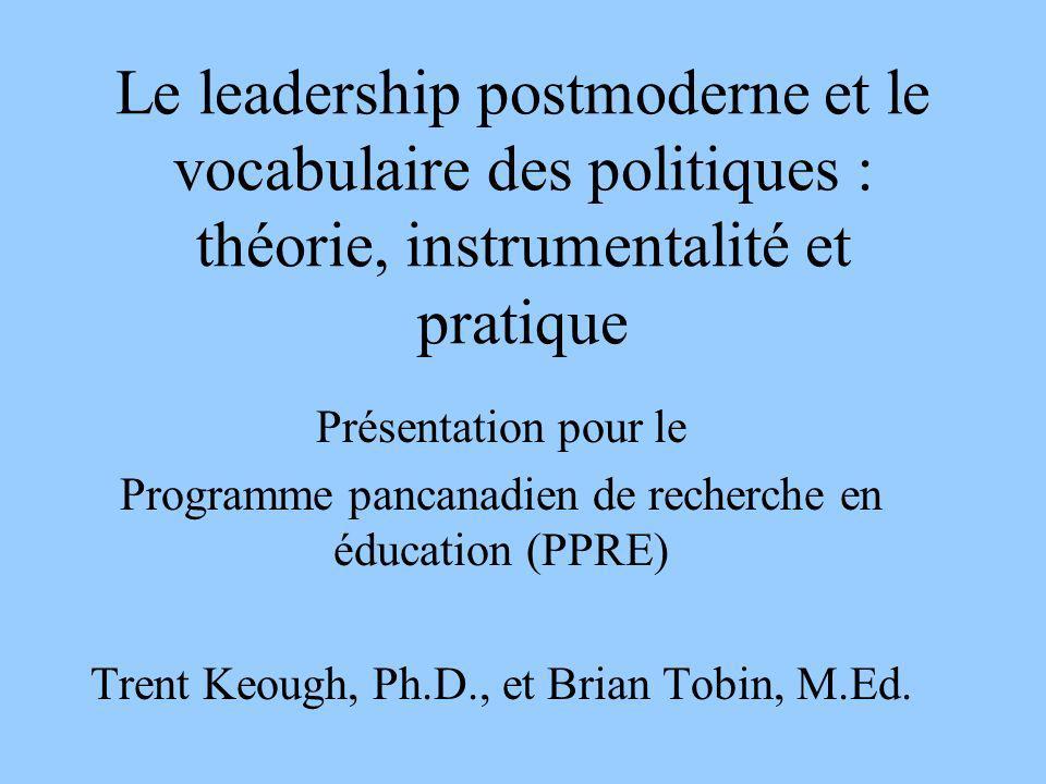 Le leadership postmoderne et le vocabulaire des politiques : théorie, instrumentalité et pratique