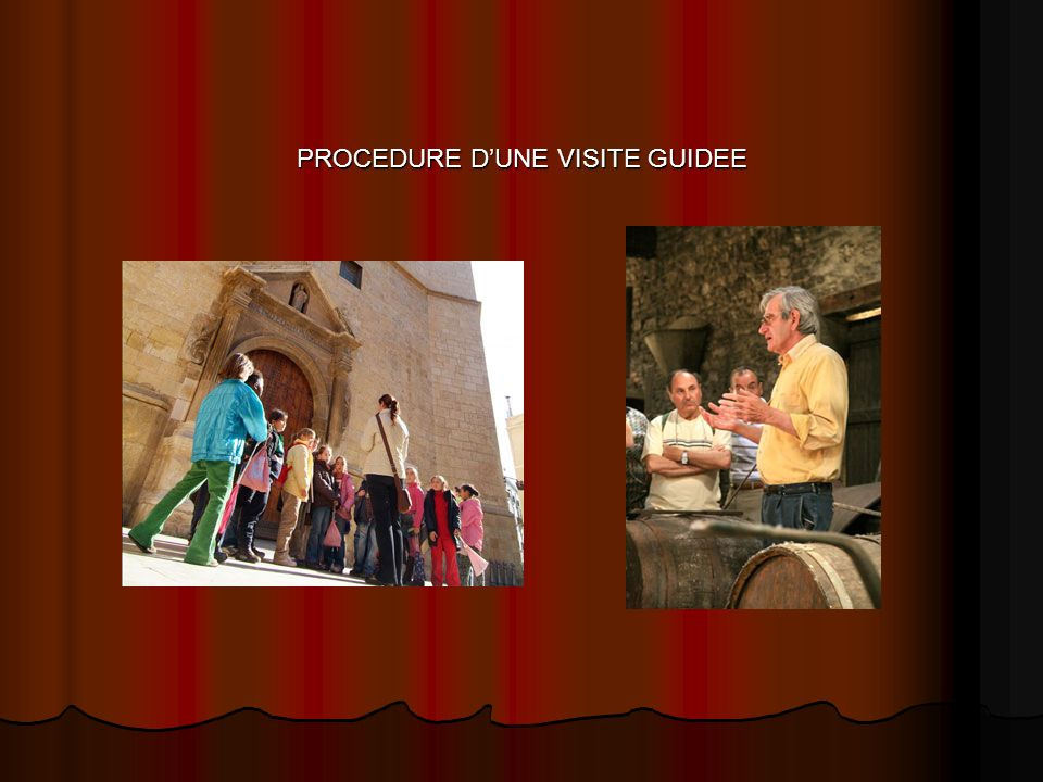 PROCEDURE D'UNE VISITE GUIDEE