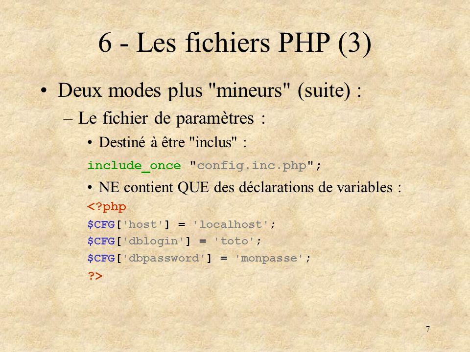 6 - Les fichiers PHP (3) Deux modes plus mineurs (suite) :