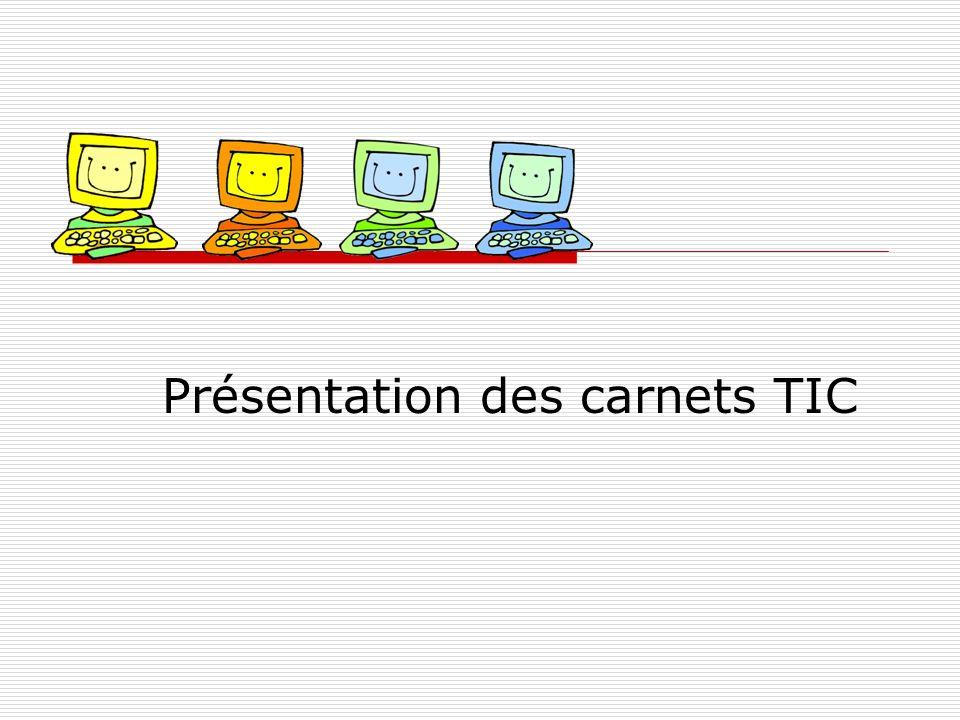 Présentation des carnets TIC