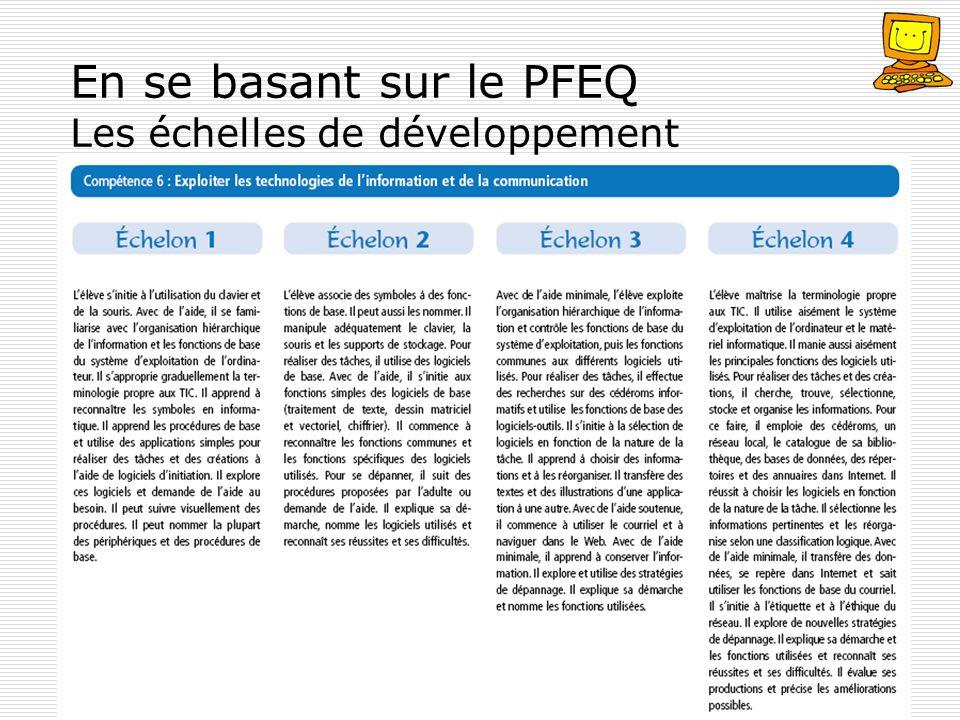 En se basant sur le PFEQ Les échelles de développement