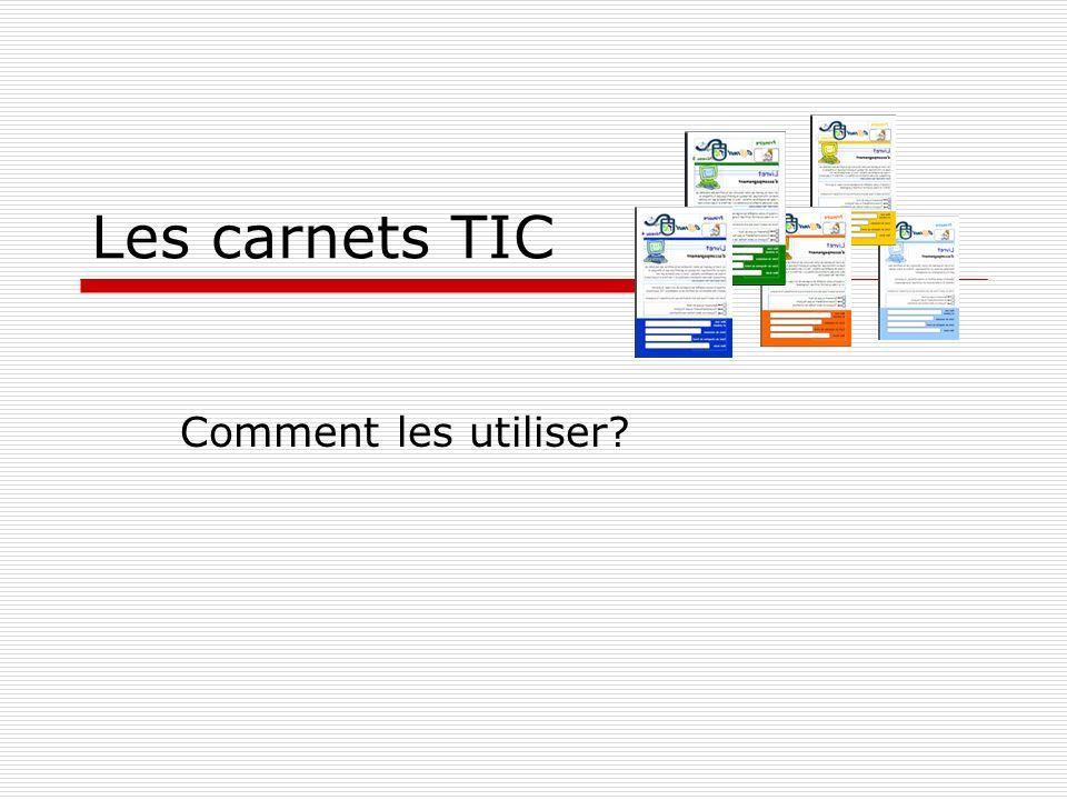 Les carnets TIC Comment les utiliser
