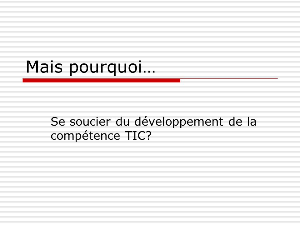 Se soucier du développement de la compétence TIC