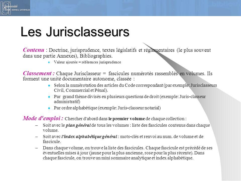 Les Jurisclasseurs Contenu : Doctrine, jurisprudence, textes législatifs et réglementaires (le plus souvent dans une partie Annexes), Bibliographies.