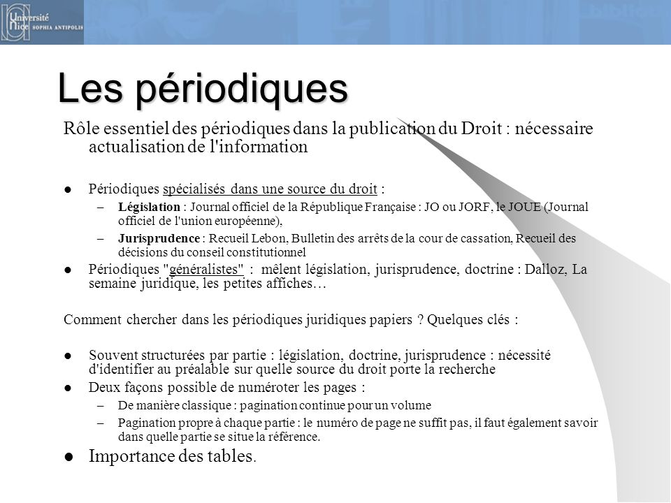 Les périodiques Rôle essentiel des périodiques dans la publication du Droit : nécessaire actualisation de l information.