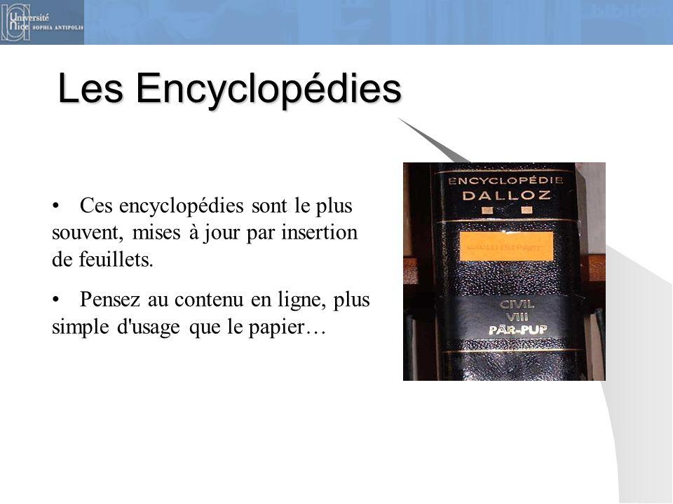 Les Encyclopédies Ces encyclopédies sont le plus souvent, mises à jour par insertion de feuillets.