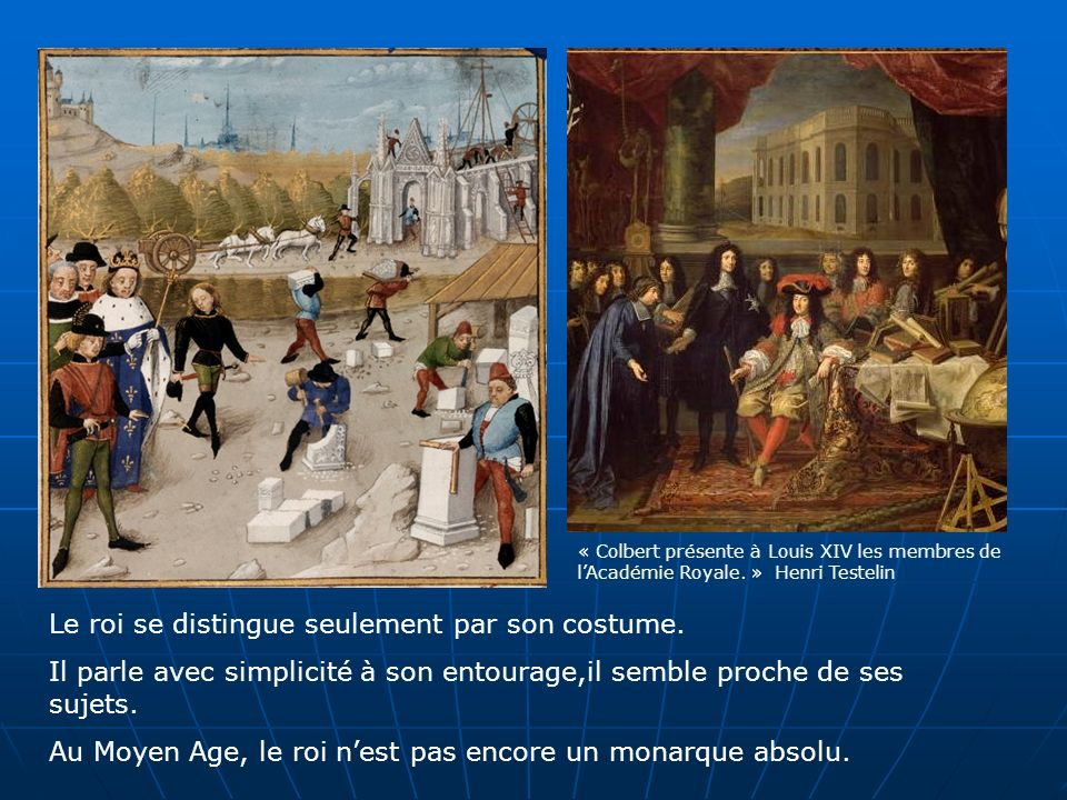 Le roi se distingue seulement par son costume.