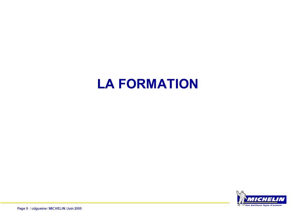 LA FORMATION Page 9 / cdgusine / MICHELIN /Juin 2005