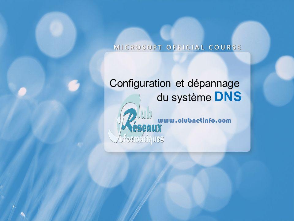 Configuration et dépannage du système DNS