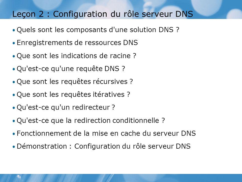 Leçon 2 : Configuration du rôle serveur DNS