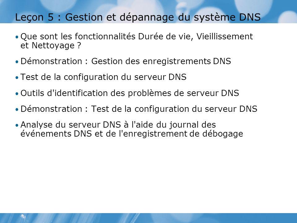 Leçon 5 : Gestion et dépannage du système DNS