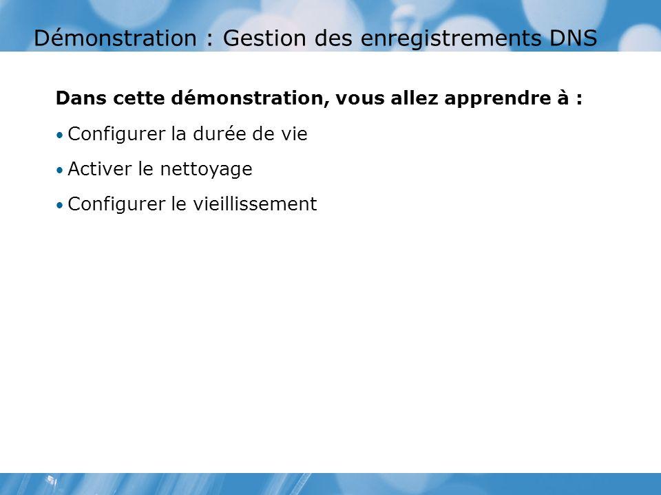 Démonstration : Gestion des enregistrements DNS