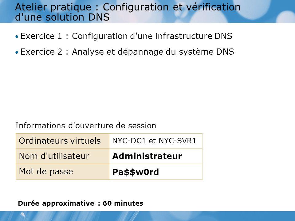 Atelier pratique : Configuration et vérification d une solution DNS