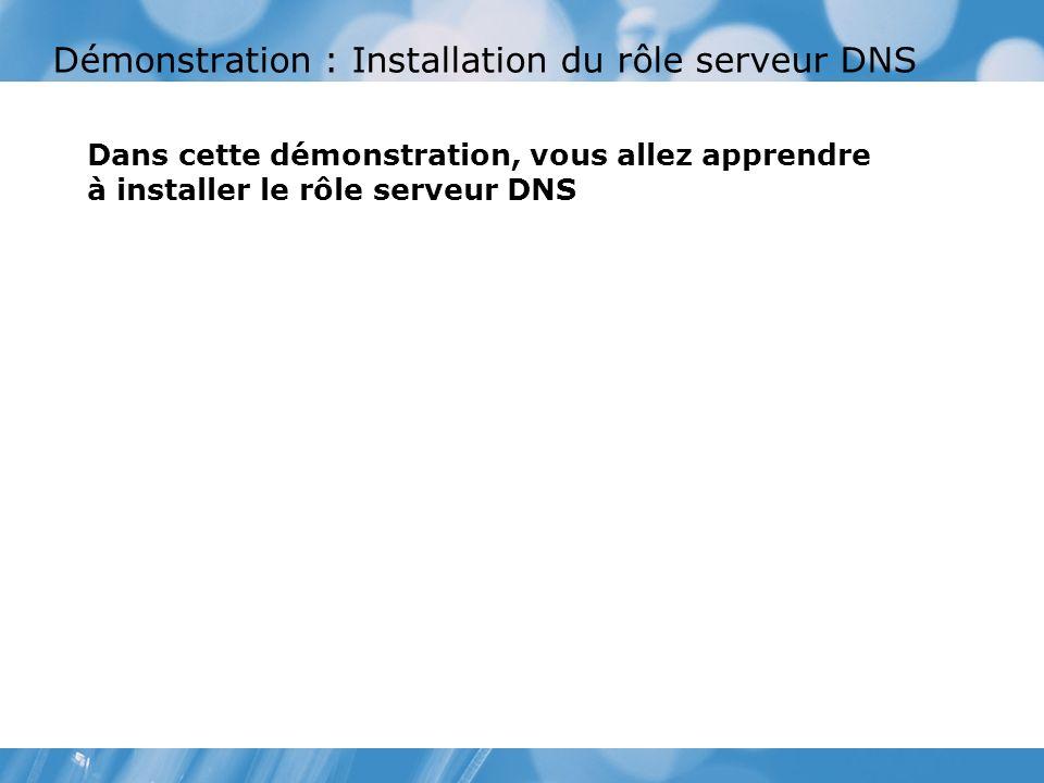 Démonstration : Installation du rôle serveur DNS