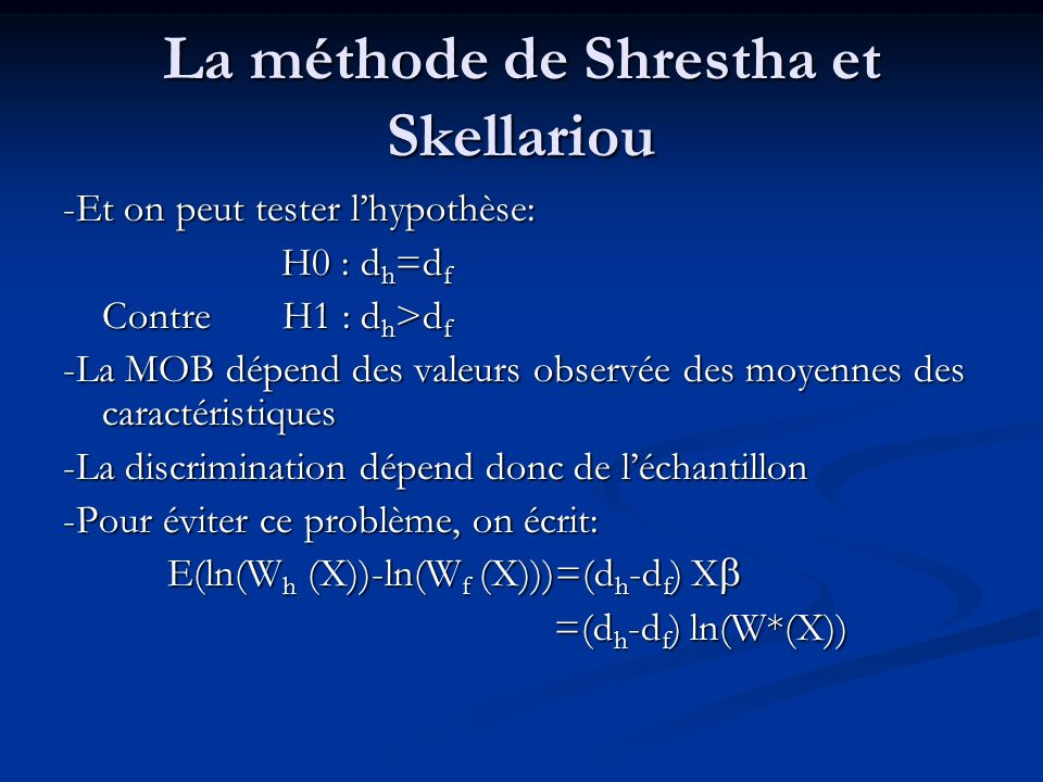 La méthode de Shrestha et Skellariou