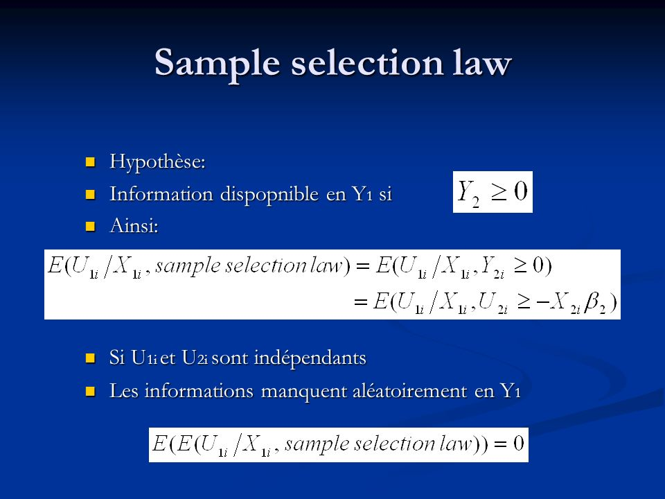 Sample selection law Hypothèse: Information dispopnible en Y1 si