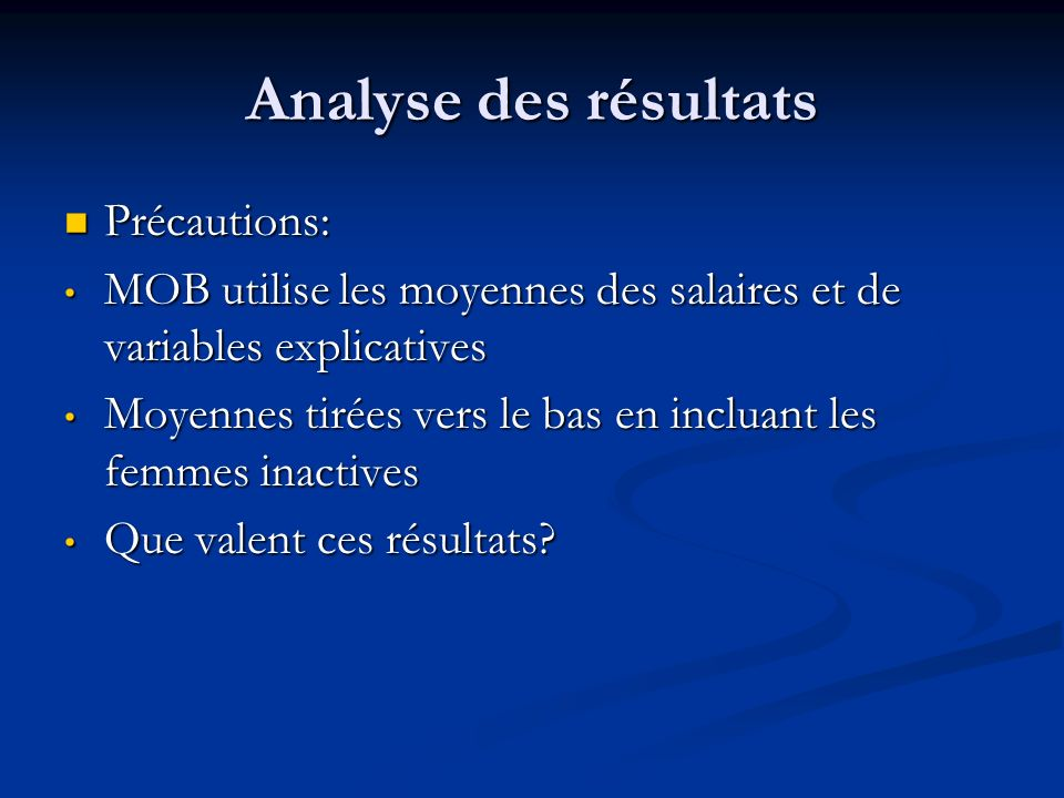 Analyse des résultats Précautions: