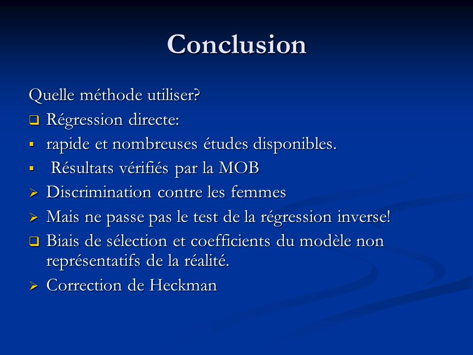 Conclusion Quelle méthode utiliser Régression directe: