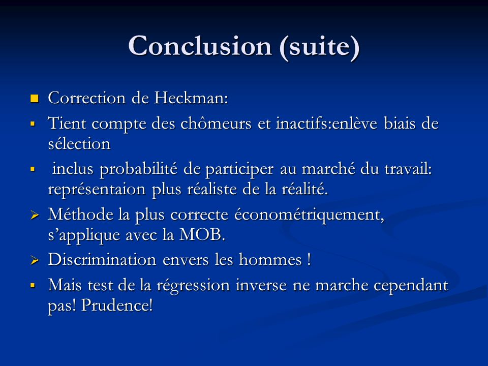 Conclusion (suite) Correction de Heckman: