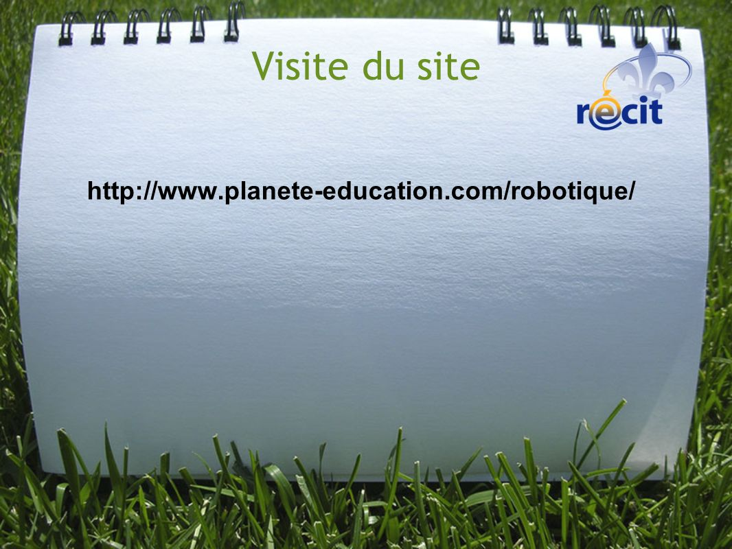 Visite du site http://www.planete-education.com/robotique/