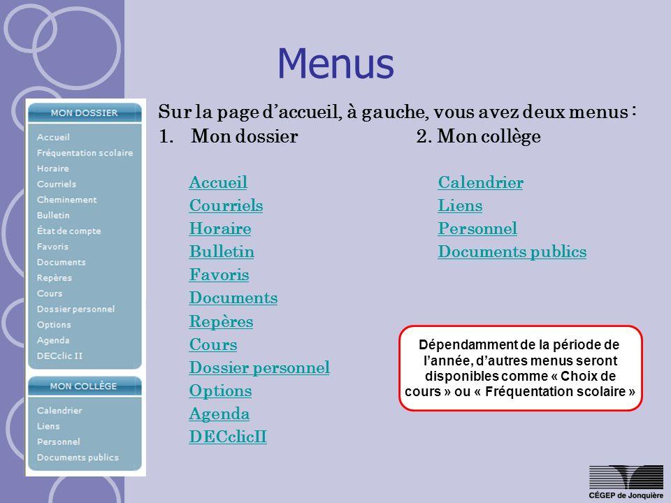 Menus Sur la page d'accueil, à gauche, vous avez deux menus :