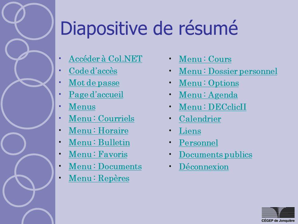 Diapositive de résumé Accéder à Col.NET Code d'accès Mot de passe