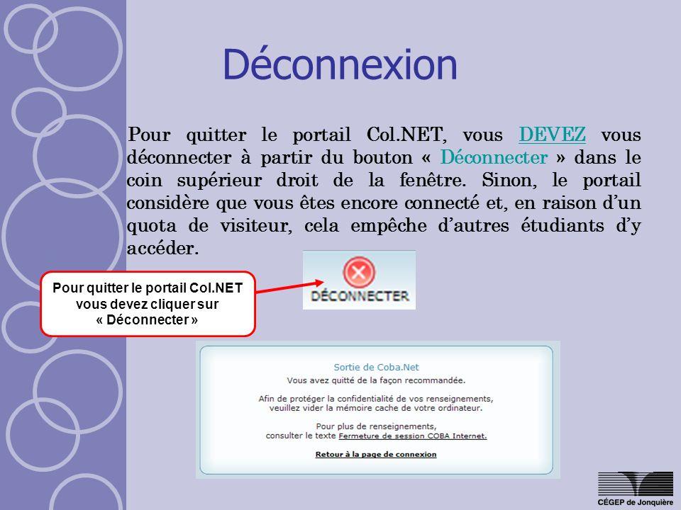 Pour quitter le portail Col.NET vous devez cliquer sur « Déconnecter »