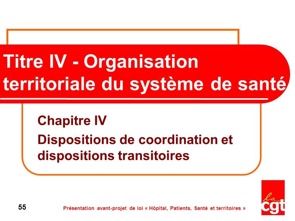 Titre IV - Organisation territoriale du système de santé