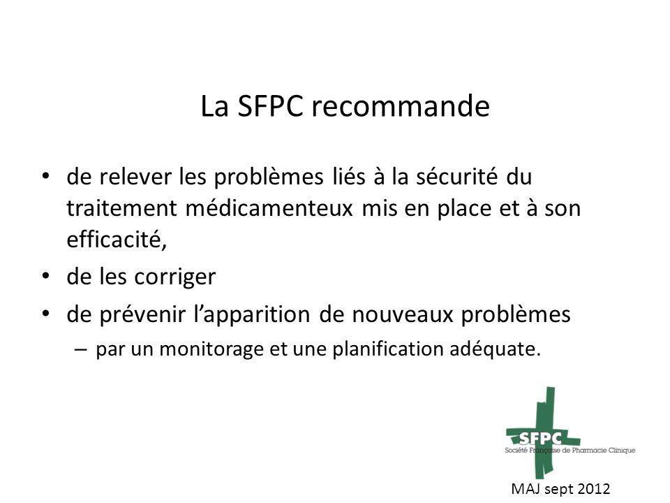 La SFPC recommande de relever les problèmes liés à la sécurité du traitement médicamenteux mis en place et à son efficacité,