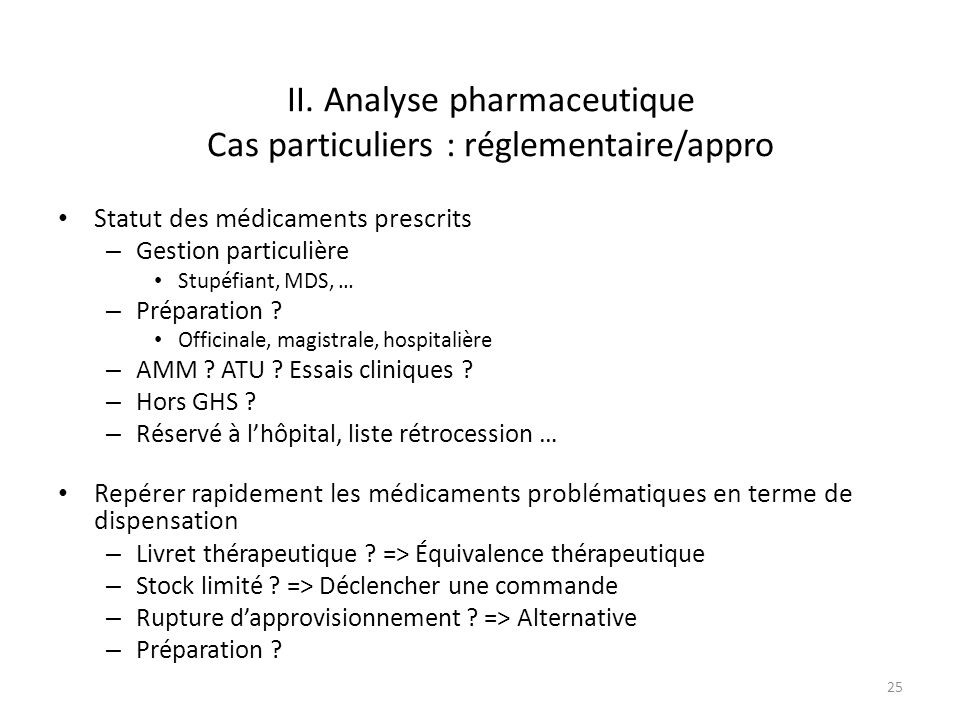 II. Analyse pharmaceutique Cas particuliers : réglementaire/appro