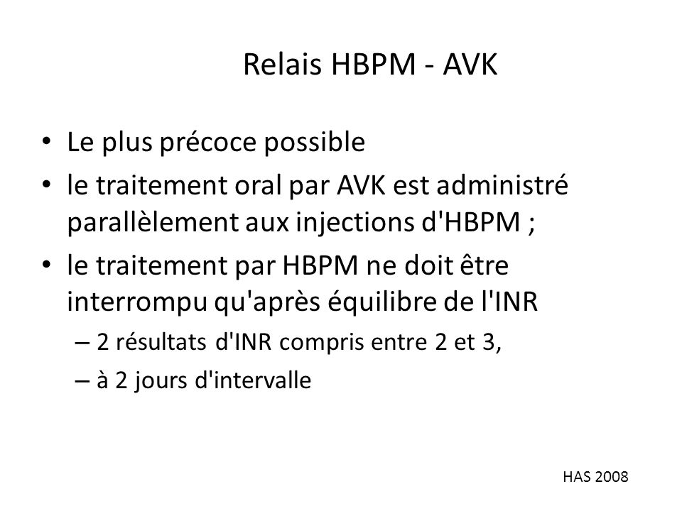 Relais HBPM - AVK Le plus précoce possible