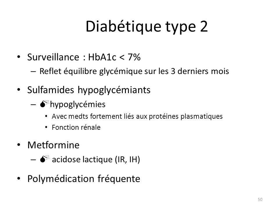 Diabétique type 2 Surveillance : HbA1c < 7%