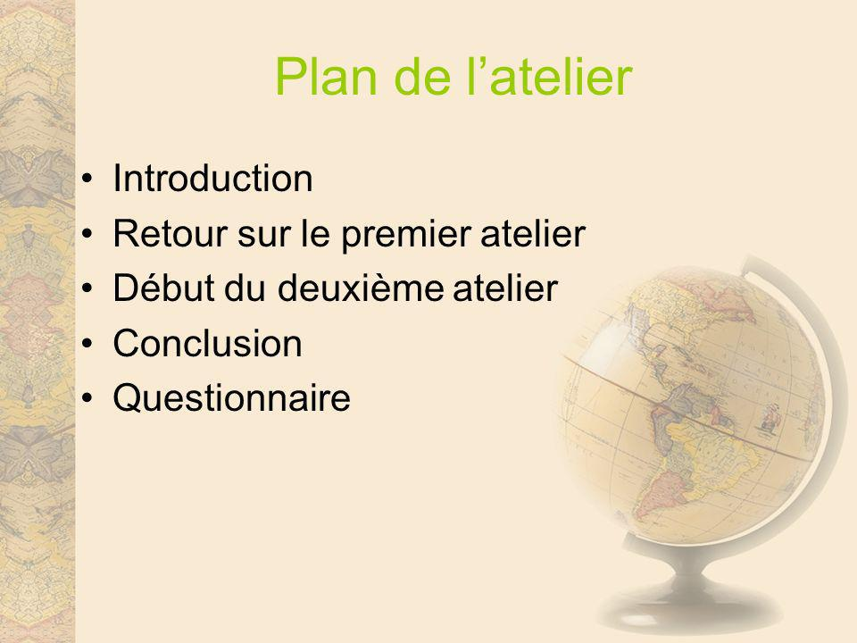 Plan de l'atelier Introduction Retour sur le premier atelier