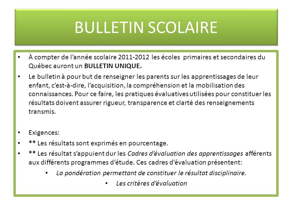 BULLETIN SCOLAIRE À compter de l'année scolaire 2011-2012 les écoles primaires et secondaires du Québec auront un BULLETIN UNIQUE.